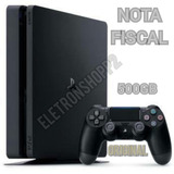 Ps4 Slim 500gb Hdr Original Bivolt   Nota Fiscal