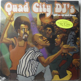 Quad City Dj s   Get On Up And Dance  2x12     miami Bass