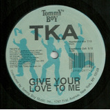 T k a    Give Your Love To Me  freestyle