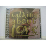 Talking About Love  Cd Original Lacrado