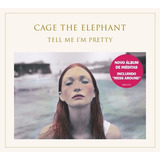Tell Me I m Pretty Cd Cage The Elephant