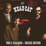 The Head Cat fool s Paradise  deluxe Edition  Cd dvd
