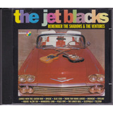 The Jet Blacks   Cd Remember The Shadows & The Ventures