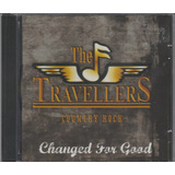 The Travellers   Cd Changed For Good  country Rock   Lacrado