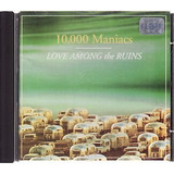 10 000 Maniacs: Love Among The Ruins 10 000 Maniacs