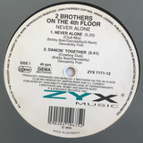 2 Brothers On The 4th Floor   Never Alone   12   Single Ger