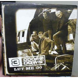 3 doors down-3 doors down Single Importado 3 Doors Down Let Me Go B341