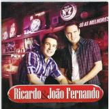 757 Mcd  Cd  Ricardo E João Fernando  Só As Melhores  Sertan