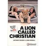 A Lion Called Christian   Sem Cd Anthony Bourke