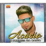 Acácio Cd O Ferinha Da Bahia Novo Lacrado Original