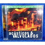 Acústicos E Valvulados Cd Original Ótimo Est Pronta Entrega