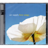 Air Supply  Cd Love Songs Original Novo Lacrado