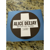 Alice Deejay Cd Single Importado Better Off Alone Cd Trance