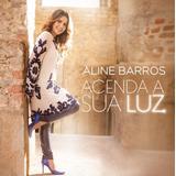 Aline Barros   Acenda A Sua Luz