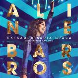 Aline Barros   Extraordinária Graça   Ao Vivo