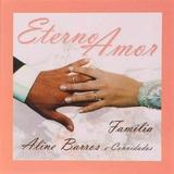 Aline Barros Eterno Amor Familia Cd Original Lacrado