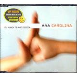 Ana Carolina Cd Single Eu Nunca Te Amei Idiota Lacrado Raro