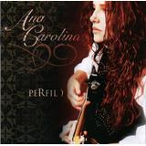 Ana Carolina Perfil Cd Original Novo Lacrado