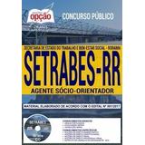 Apostila Setrabes Rr 2018  Agente Sócio orientador cd Grátis