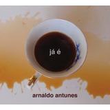 Arnaldo Antunes Ja É Cd Lacrado Original