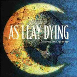 As I Lay Dying   Shadows Are Security   Cd Lacrado