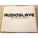 Audioslave Cd Single Your Time Has Come Promo Raro Novo