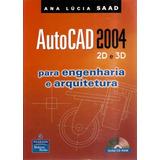 Autocad 2004 2d E 3d Para Engenharia E Arquitetura   Com Cd