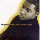 Baby Face Cd Every Time I Close My Eyes Funk Black Dance