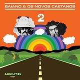 Baiano E Os Novos Caetanos   Volume 2
