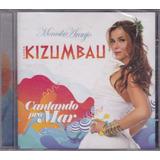 Banda Kizumbau Monika Araujo   Cd Cantando Pro Mar   Lacrado