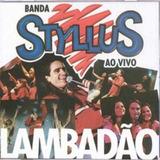 Banda Styllus Ao Vivo Lambadão Cd