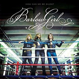 Barlowgirl How Can We Be Silent Cd