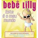 Bebê Lilly Este É O Meu Mundo  Cd