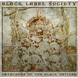 Black Label Society ¿ Catacombs Of The Black Vatican
