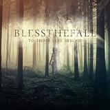 Blessthefall To Those Left Behind  Pronta Entrega