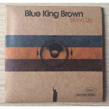 Blue King Brown   Stand Up   Cd Importado