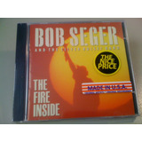 Bob Seger And The Silver The Fire Inside Cd Lacrado Import