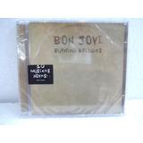 Bon Jovi Burning Bridges Cd Original  Lacrado Pronta Entrega
