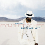 Brian Mcknight   From There To Here   1989 2002