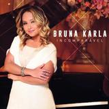 Bruna Karla Incomparável   Cd Gospel