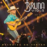 Bruna Viola Ao Vivo Melodias Do Sertão   Cd Sertanejo