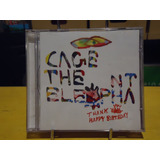 Cage The Elephant Cd Thank You Happy Birthday