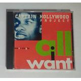 Captain Hollywood Project All I Want Cd Maxi Single Imp