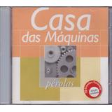 Casa Das Máquinas   Cd Pérolas   16 Sucessos
