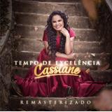 Cassiane   Tempo De Excelência   Remasterizado