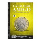 Catálogo Amigos Cédulas E Moedas 2021