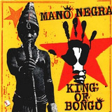 Cd   Mano Negra  1991  King Of Bongo  importado
