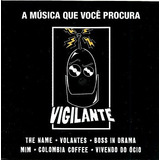 Cd   Vigilante = Vivendo Do Ócio  Boss In Drama  Volantes