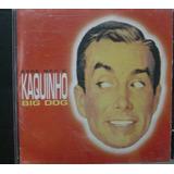 Cd    Kaquinho  Big  Dog          B68