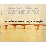 Cd   A Palavra Acesa De Jose Chagas   Fagner E Zeca Baleiro